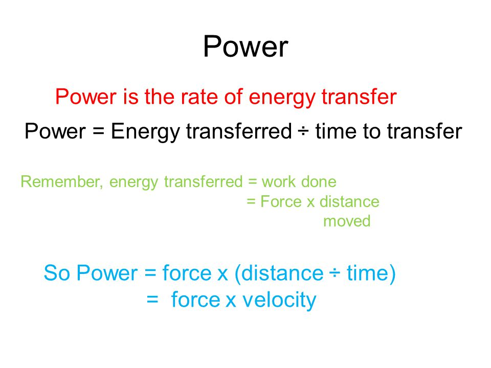 Power Power is the rate of energy transfer