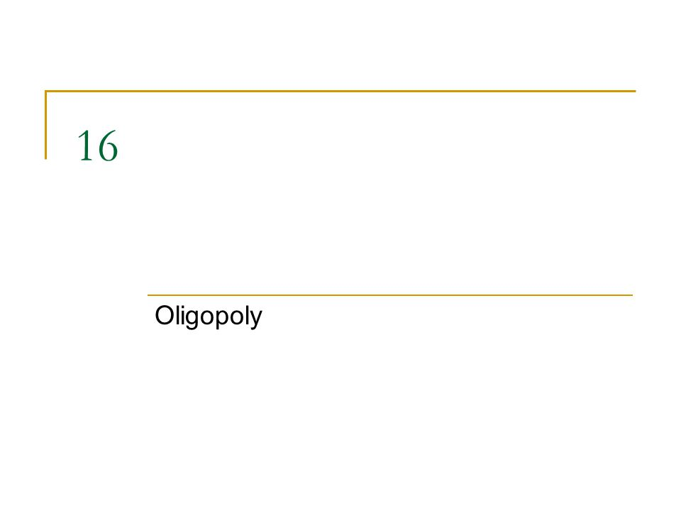16 Oligopoly