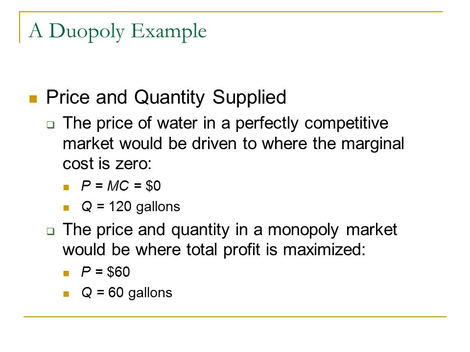 A Duopoly Example Price and Quantity Supplied