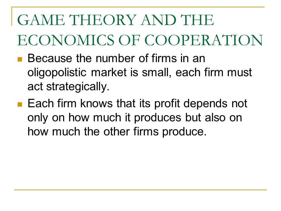 GAME THEORY AND THE ECONOMICS OF COOPERATION