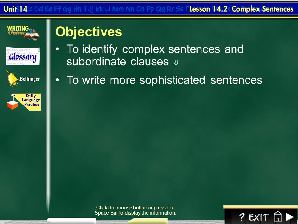 Objectives To identify complex sentences and subordinate clauses 