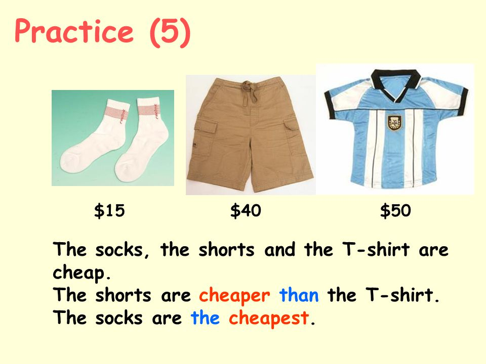 Practice (5) The socks, the shorts and the T-shirt are cheap.