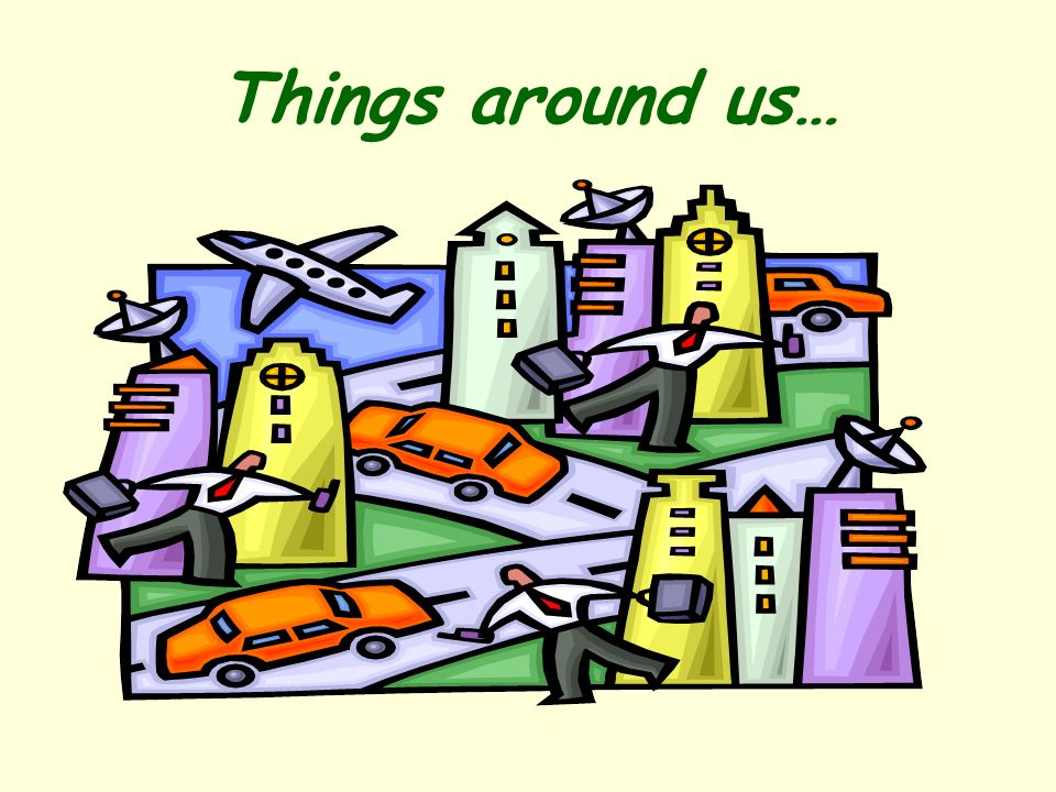 Things around us…
