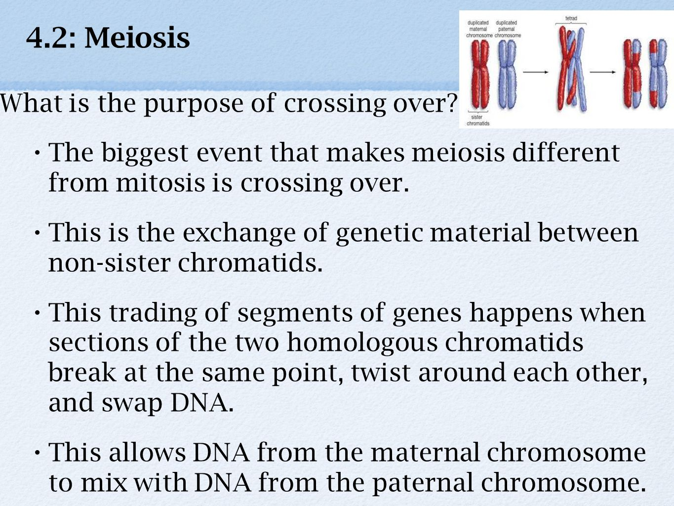 4.2: Meiosis What is the purpose of crossing over