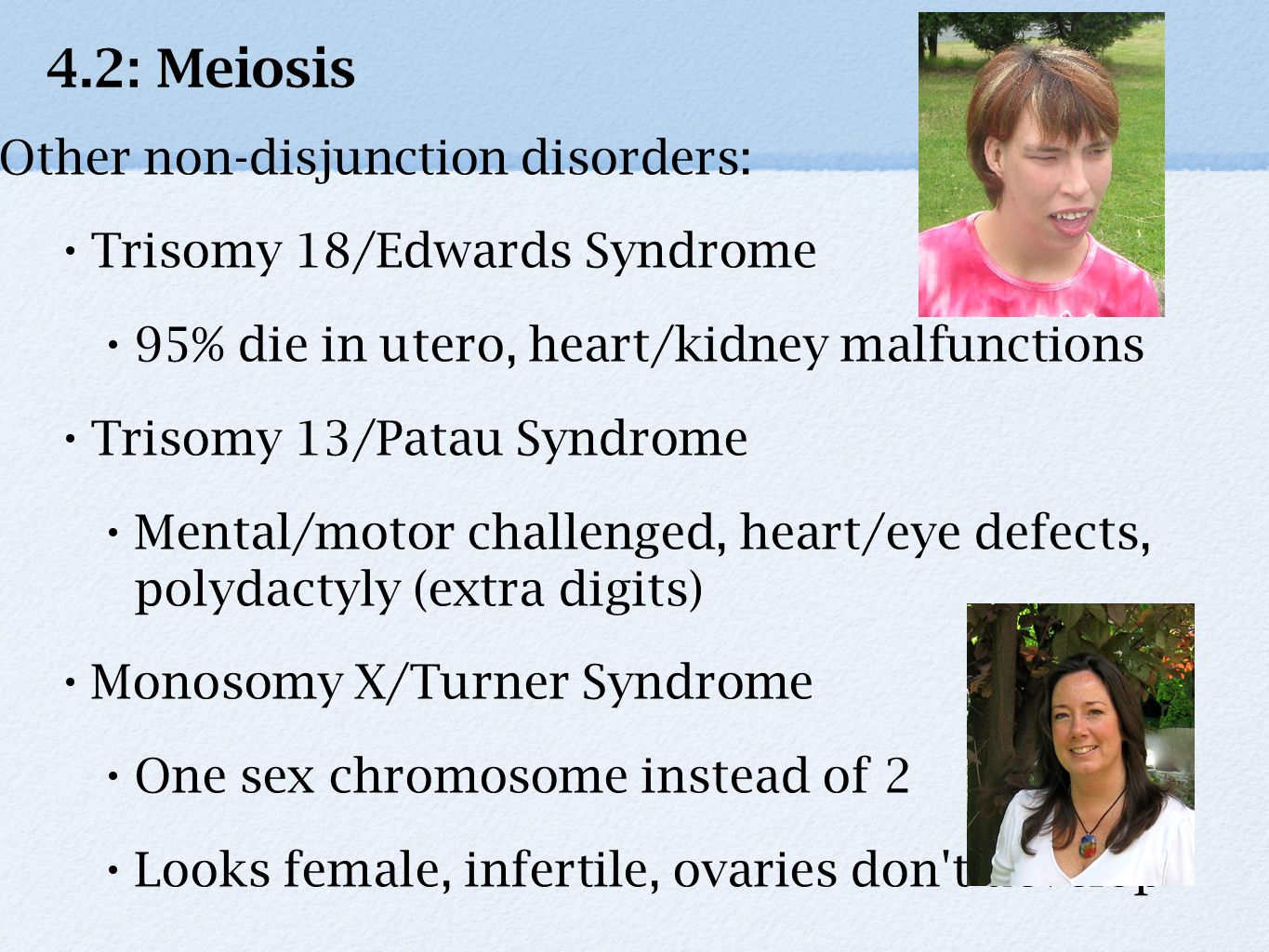 4.2: Meiosis Other non-disjunction disorders: