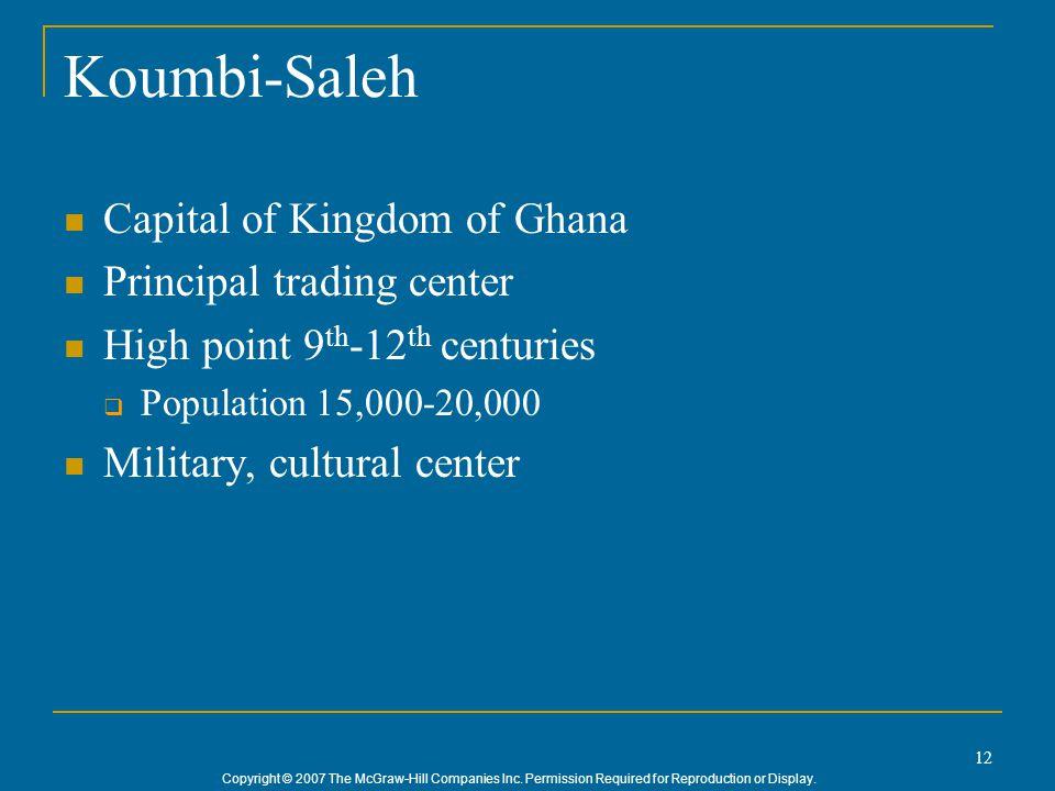 Koumbi-Saleh Capital of Kingdom of Ghana Principal trading center