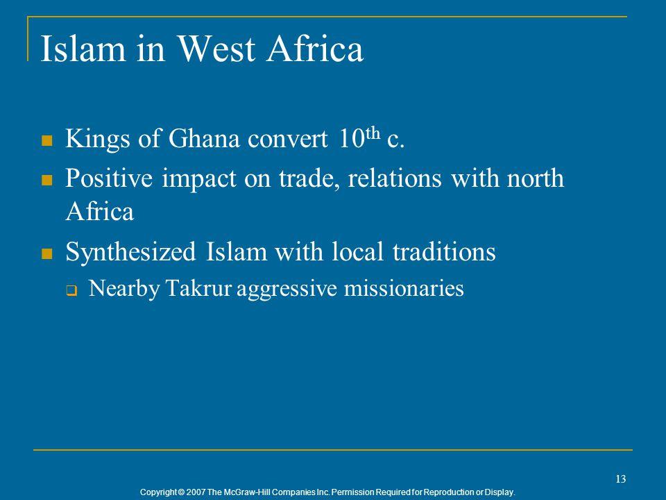 Islam in West Africa Kings of Ghana convert 10th c.