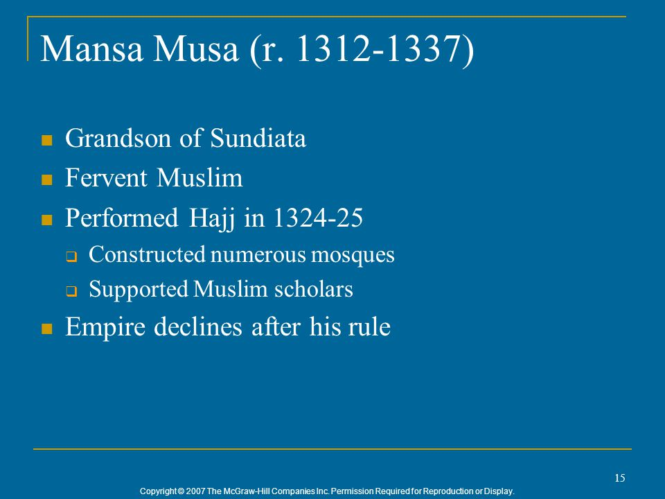 Mansa Musa (r. 1312-1337) Grandson of Sundiata Fervent Muslim