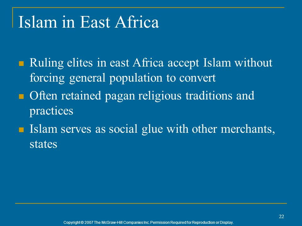 Islam in East Africa Ruling elites in east Africa accept Islam without forcing general population to convert.