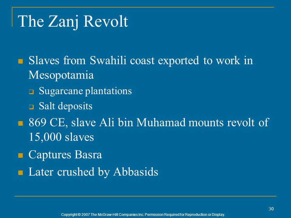 The Zanj Revolt Slaves from Swahili coast exported to work in Mesopotamia. Sugarcane plantations. Salt deposits.