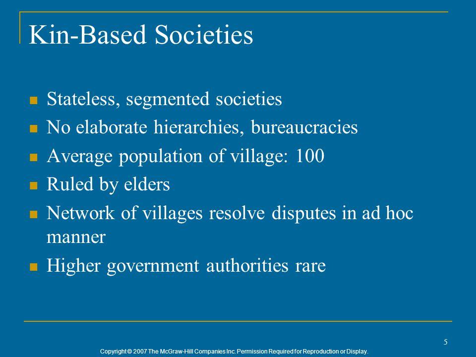 Kin-Based Societies Stateless, segmented societies