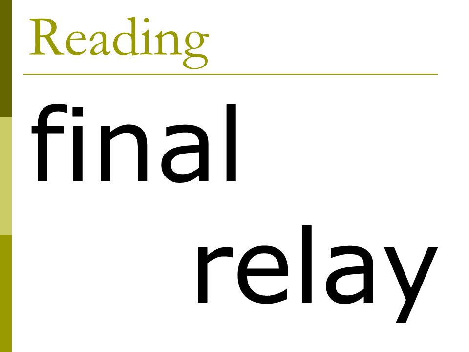 Reading final relay