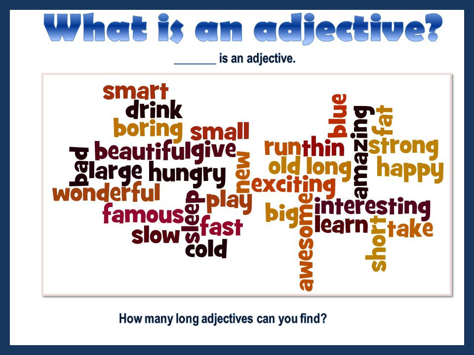 _______ is an adjective. How many long adjectives can you find