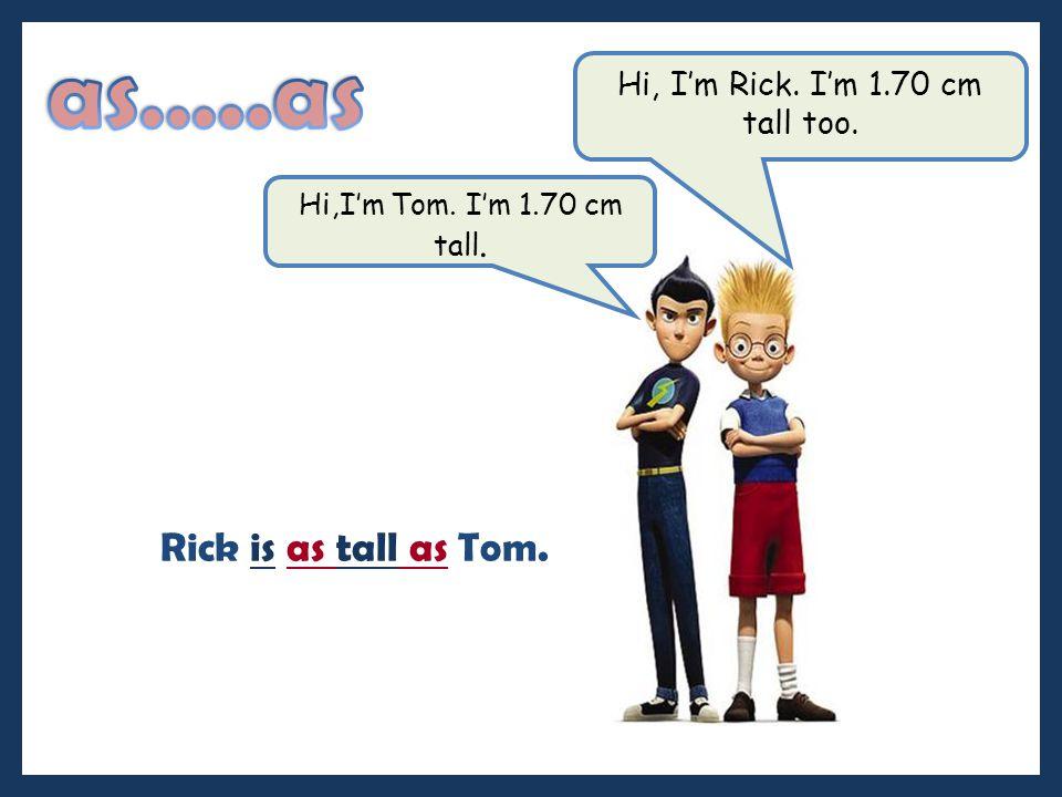 Hi, I'm Rick. I'm 1.70 cm tall too.