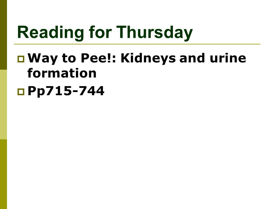 Reading for Thursday Way to Pee!: Kidneys and urine formation
