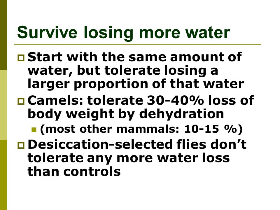 Survive losing more water