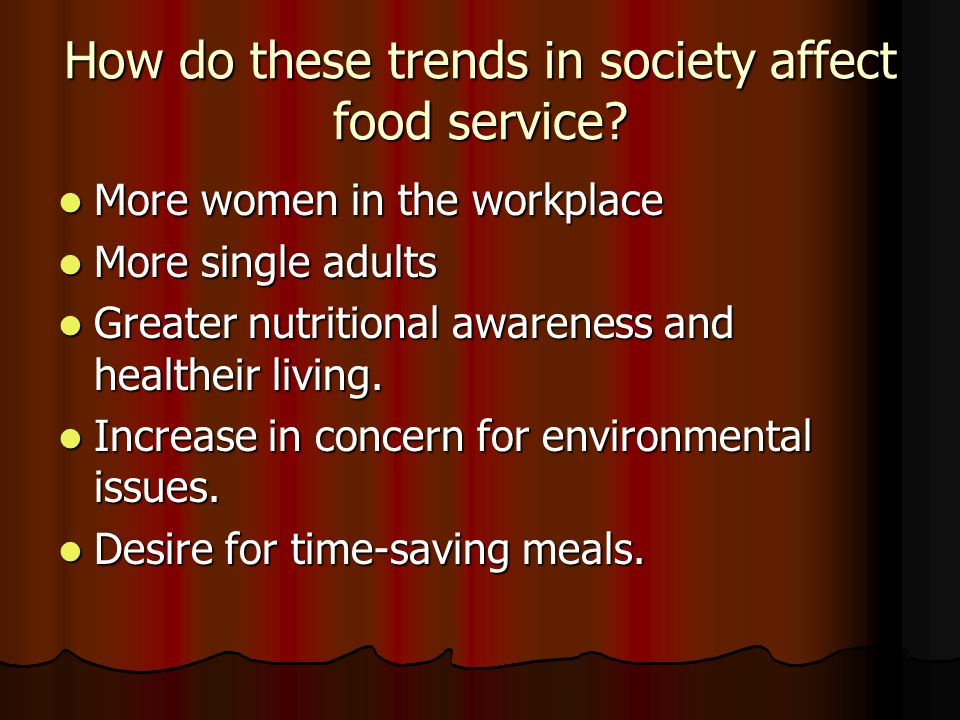How do these trends in society affect food service