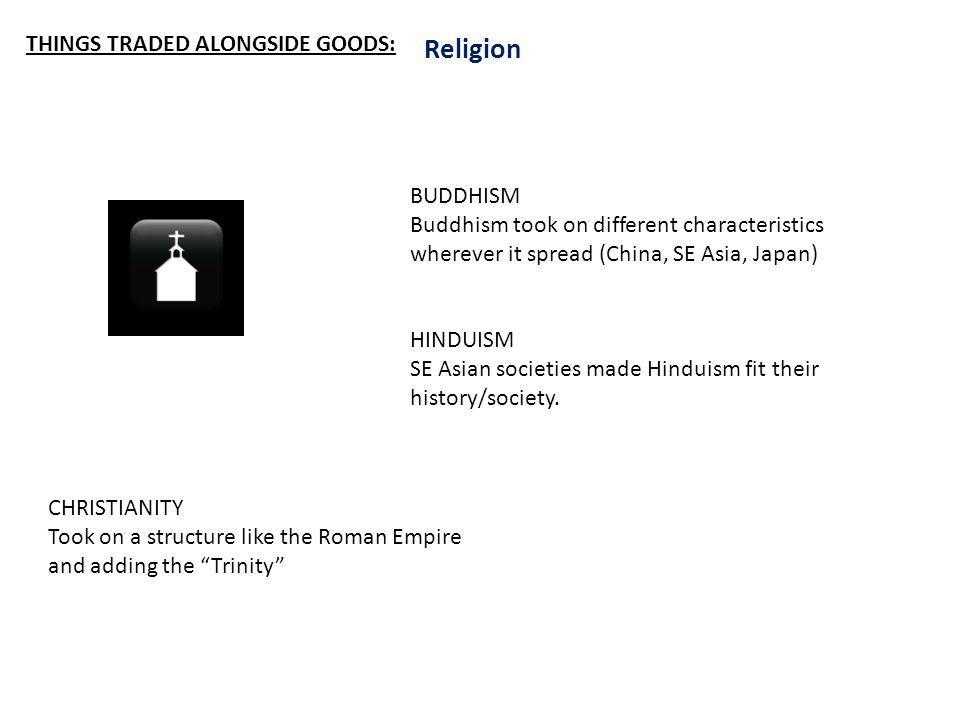 Religion THINGS TRADED ALONGSIDE GOODS: BUDDHISM