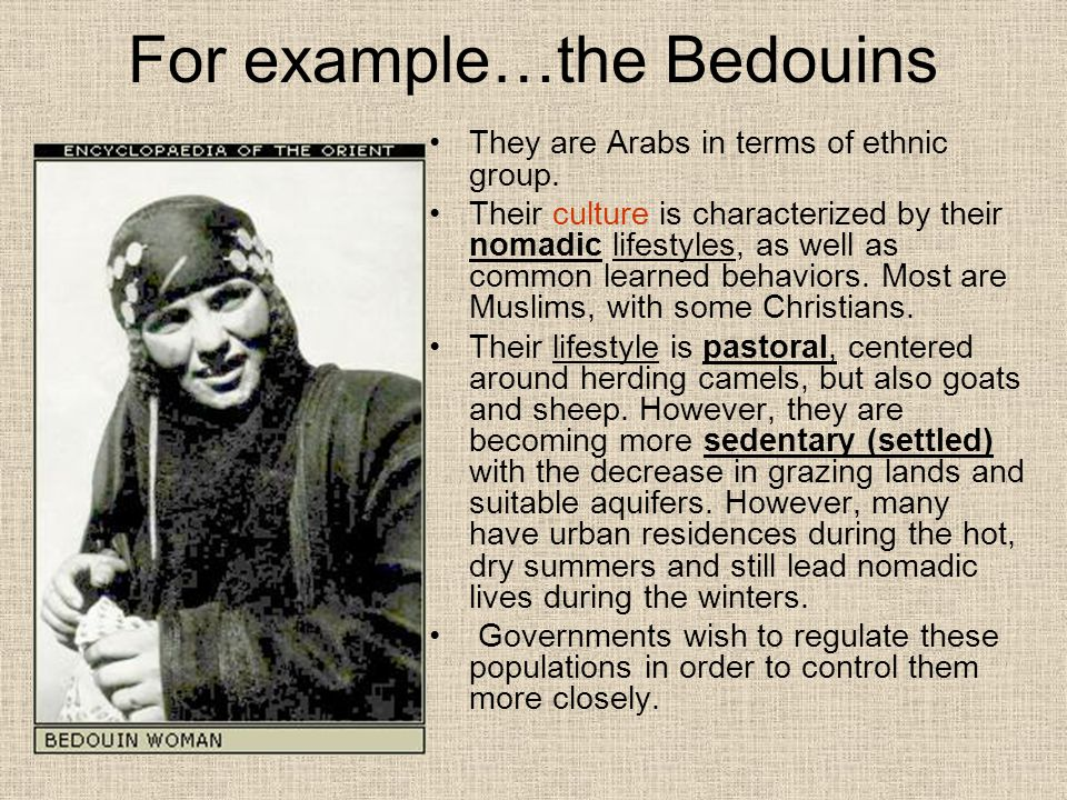 For example…the Bedouins