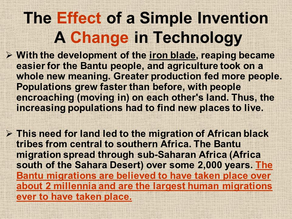 The Effect of a Simple Invention A Change in Technology