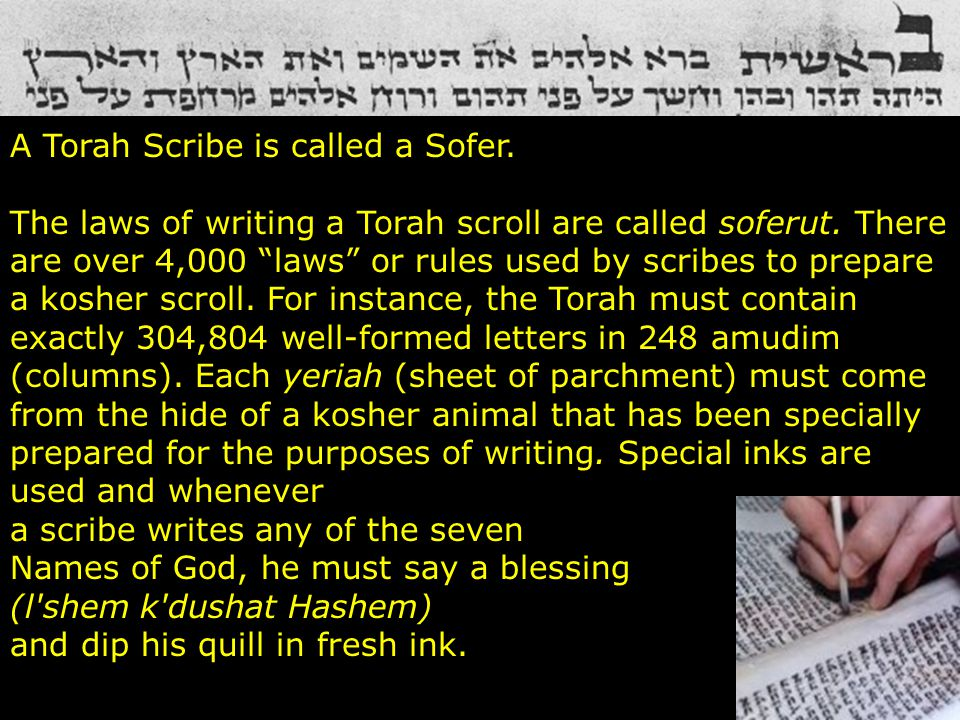 A Torah Scribe is called a Sofer.