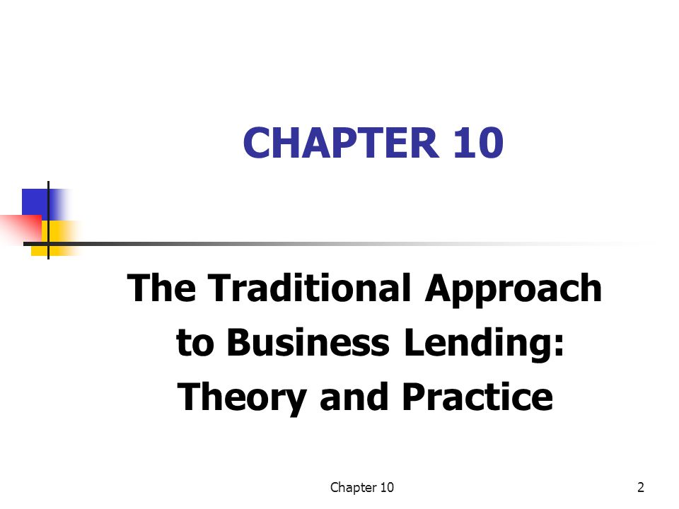 The Traditional Approach to Business Lending: Theory and Practice