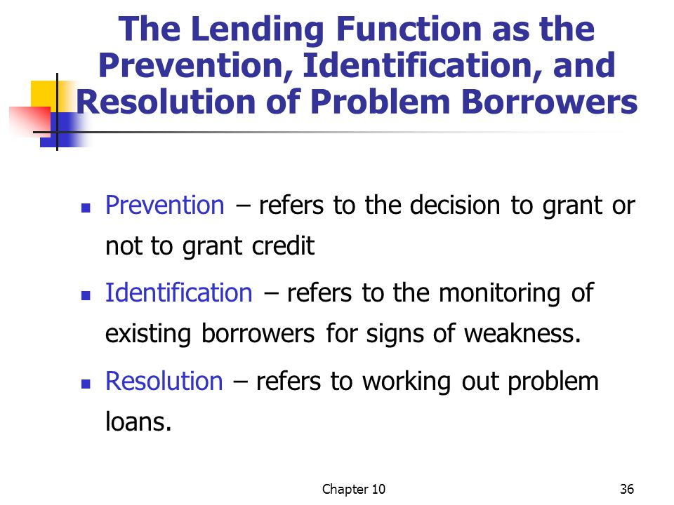 The Lending Function as the Prevention, Identification, and Resolution of Problem Borrowers