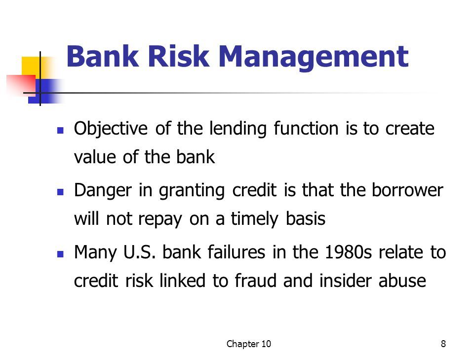 Bank Risk Management Objective of the lending function is to create value of the bank.