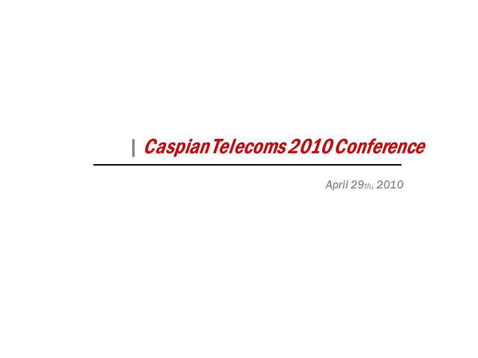 | Caspian Telecoms 2010 Conference