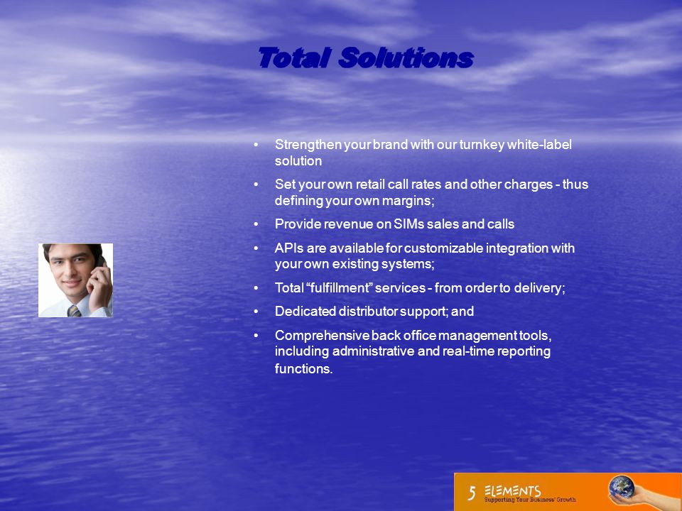 Total Solutions Strengthen your brand with our turnkey white-label solution.