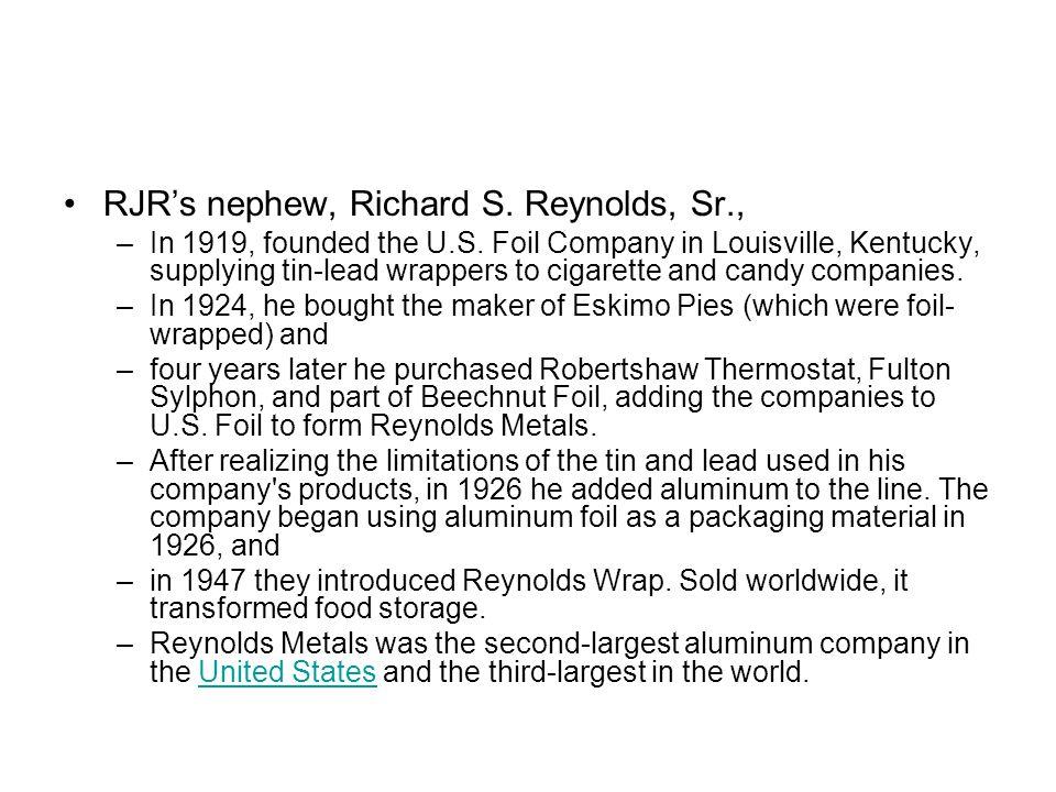 RJR's nephew, Richard S. Reynolds, Sr.,