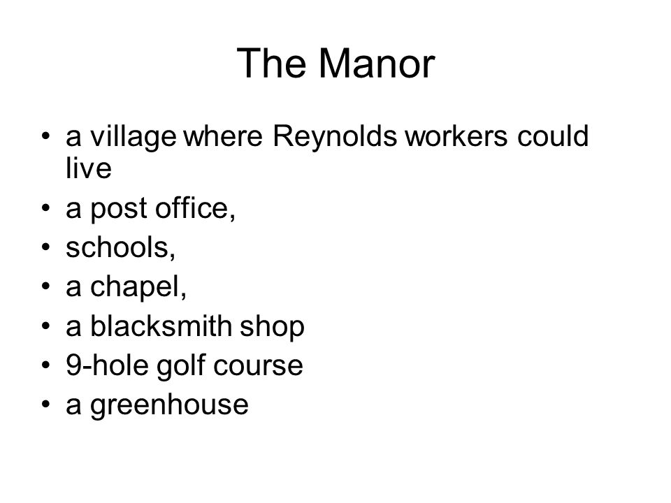 The Manor a village where Reynolds workers could live a post office,