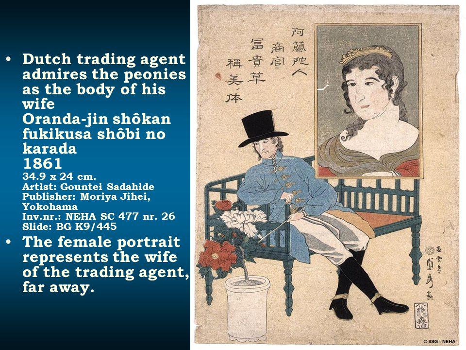 Dutch trading agent admires the peonies as the body of his wife Oranda-jin shôkan fukikusa shôbi no karada 1861 34.9 x 24 cm. Artist: Gountei Sadahide Publisher: Moriya Jihei, Yokohama Inv.nr.: NEHA SC 477 nr. 26 Slide: BG K9/445