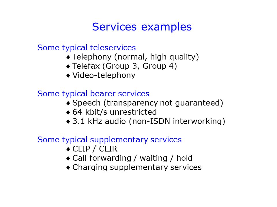 Services examples Some typical teleservices