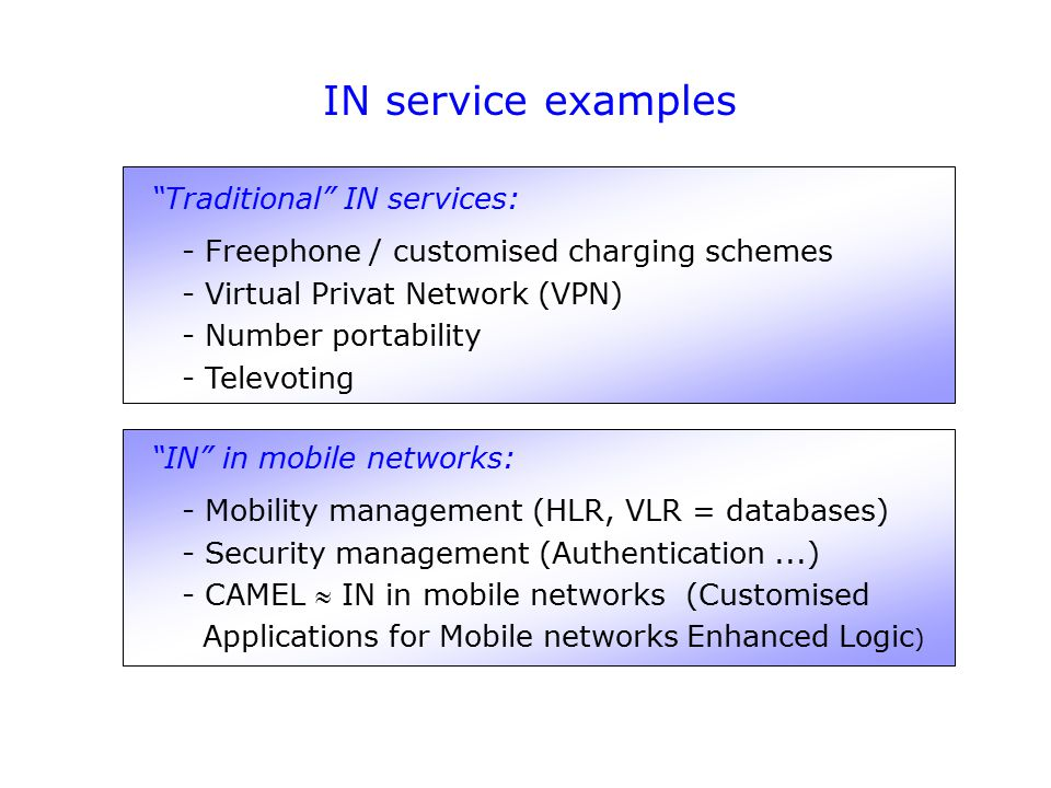 IN service examples Traditional IN services: