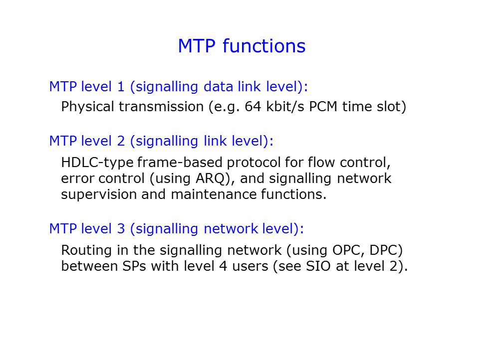 MTP functions MTP level 1 (signalling data link level):