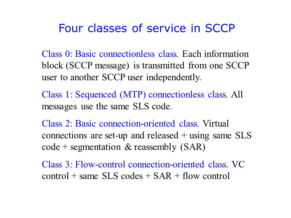 Four classes of service in SCCP