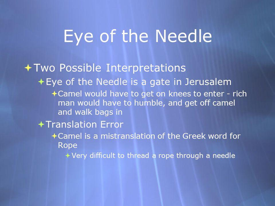 Eye of the Needle Two Possible Interpretations