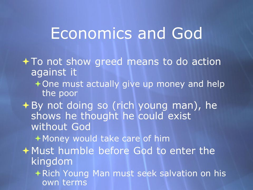 Economics and God To not show greed means to do action against it