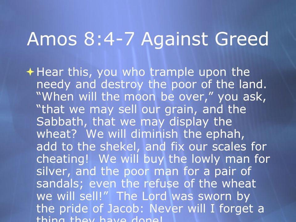 Amos 8:4-7 Against Greed