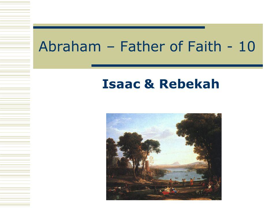 Abraham – Father of Faith - 10