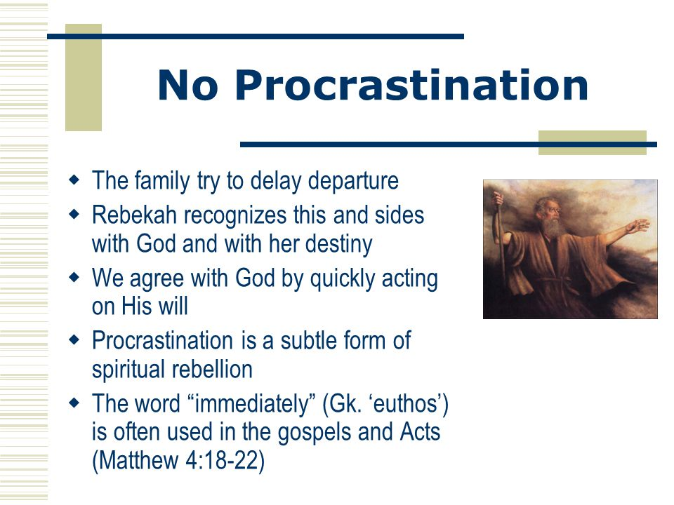 No Procrastination The family try to delay departure