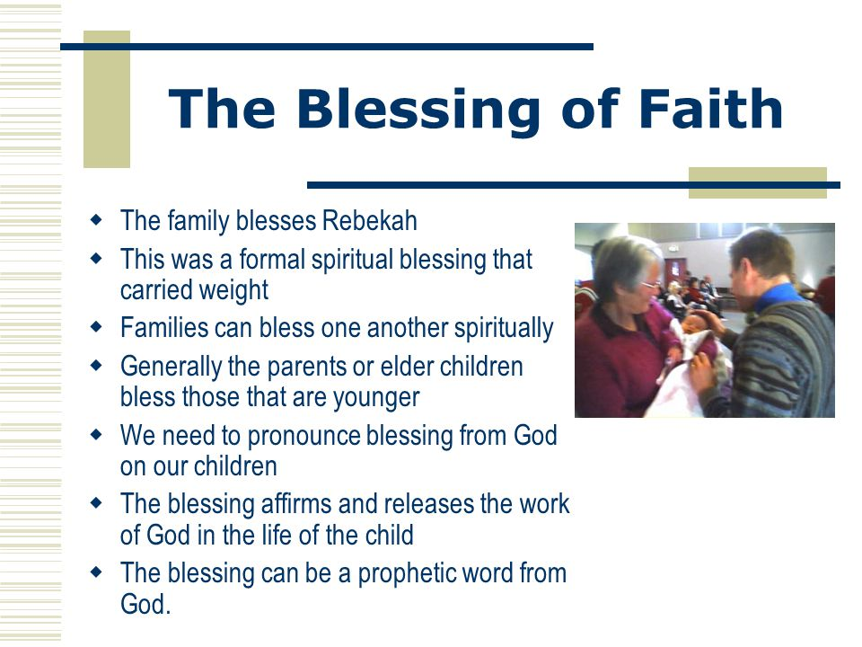 The Blessing of Faith The family blesses Rebekah