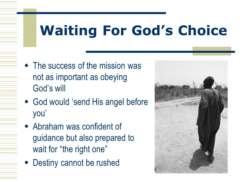 Waiting For God's Choice