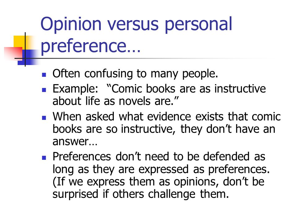 Opinion versus personal preference…