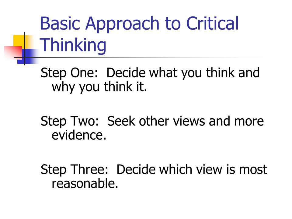Basic Approach to Critical Thinking