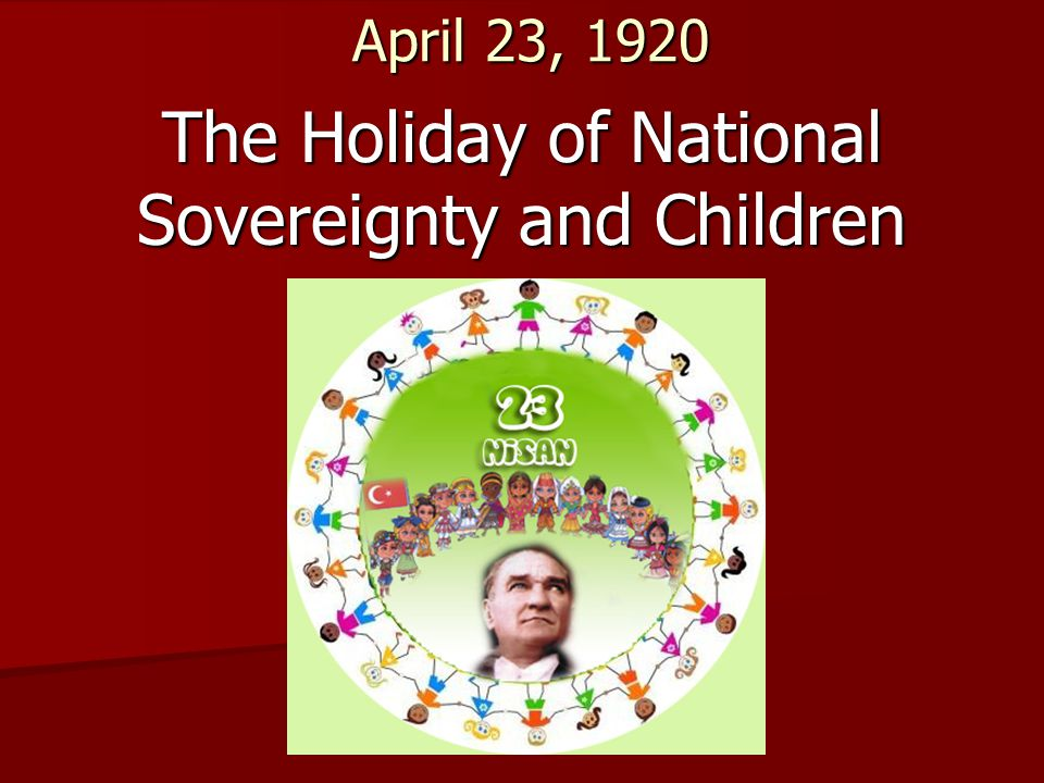 The Holiday of National Sovereignty and Children
