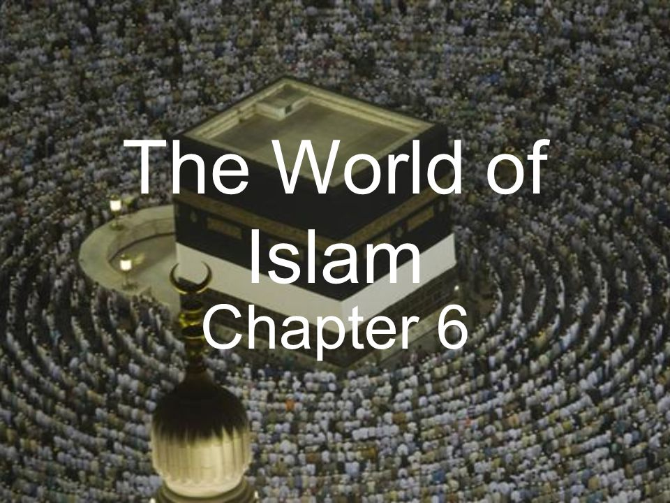 The World of Islam Chapter 6