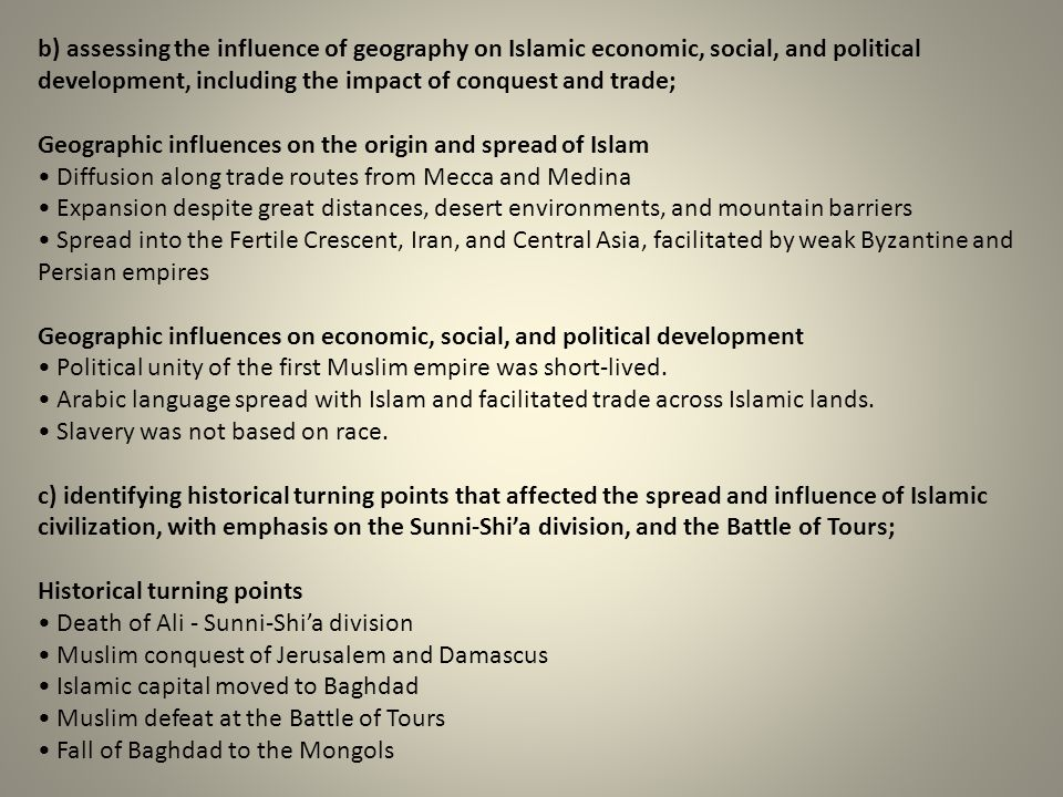 b) assessing the influence of geography on Islamic economic, social, and political development, including the impact of conquest and trade;