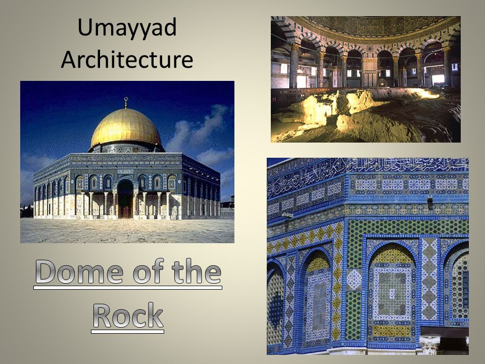 the umayyad dome of the rock Umayyad architecture developed in the umayyad caliphate between 661 and 750, primarily in its heartlands of syria and palestine the sanctuary of the dome of the rock in jerusalem is the oldest surviving islamic building.